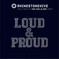 Loud and proud rhinestone template digital download, ai, svg, eps, png, dxf SS10