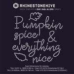 Pumpkin Spice and Everything Nice rhinestone template digital download, ai, svg, eps, png, dxf - rhinestone templates
