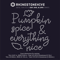 Pumpkin Spice and Everything Nice rhinestone template digital download, ai, svg, eps, png, dxf