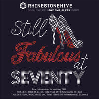 Still FABULOUS at Seventy rhinestone template digital download, ai, svg, eps, png, dxf - rhinestone templates