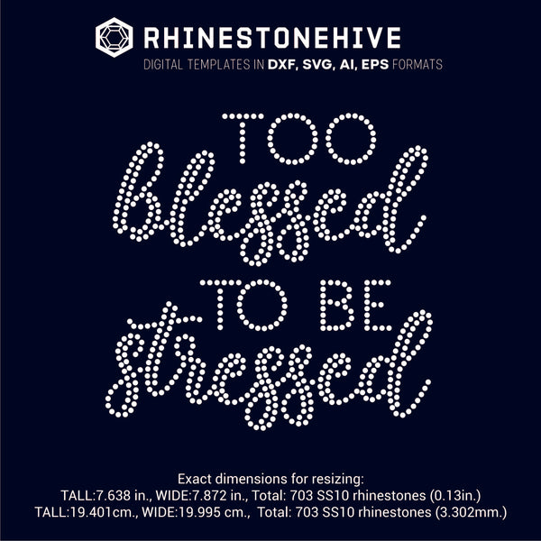 Too Blessed To Be Stressed Rhinestone Template Digital Download Ai S Beehivefiles Rhinestonehive