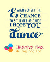 And when you get the chance to sit it out or dance I hope you dance in svg, dxf, png format - rhinestone templates
