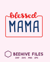 Blessed Mama in svg, dxf, png,format. Instant download - rhinestone templates