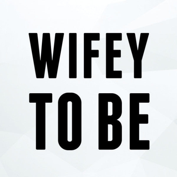 Wifey to be in svg, dxf, png,format. Instant download - rhinestone templates