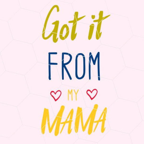 FREE I got it from my mama in svg, dxf, png,format  Instant