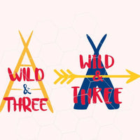 Wild and three, tent, arrow, third birthday in  svg, dxf, png,format. Instant download - rhinestone templates