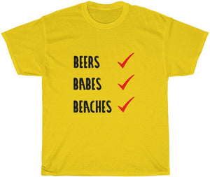 beers, babes, beaches t-shirt yeah guy