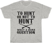 Load image into Gallery viewer, Funny hunting t-shirt yeah guy