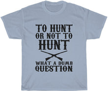 Load image into Gallery viewer, Funny hunting t-shirt