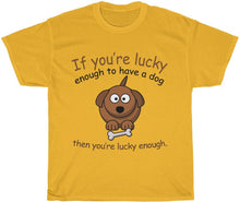Load image into Gallery viewer, yeah guy lucky dog owner t-shirt