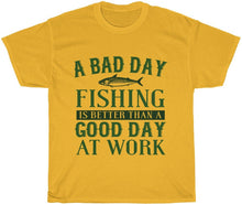 Load image into Gallery viewer, bad day fishing beats a good day at work