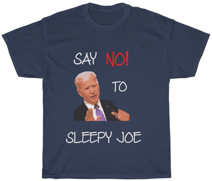 Say No To Sleepy Joe T Shirt