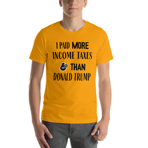 I Paid More Income Taxes Than Donald Trump T Shirt