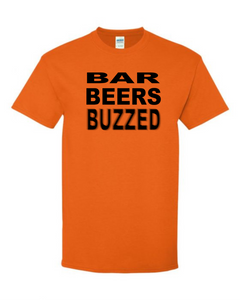 Bar, Beers, Buzzed T Shirt