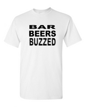 Load image into Gallery viewer, Bar, Beers, Buzzed T Shirt
