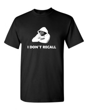 Load image into Gallery viewer, I Don't Recall -Weezy T-Shirt