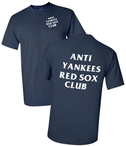 ANTI YANKEES RED SOX CLUB Shirt