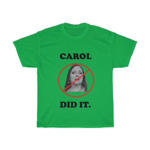 Carol Baskin Did It T Shirt