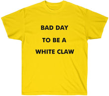 Load image into Gallery viewer, Bad Day to be A White Claw T Shirt