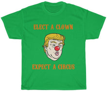Load image into Gallery viewer, Elect A Clown, Expect a Circus T Shirt