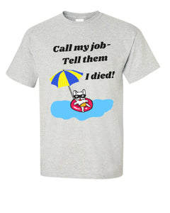 Call My Job, French Bulldog T Shirt