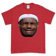 Load image into Gallery viewer, Crying Lebron James T-Shirt