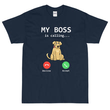 Load image into Gallery viewer, My Boss Is Calling T Shirt