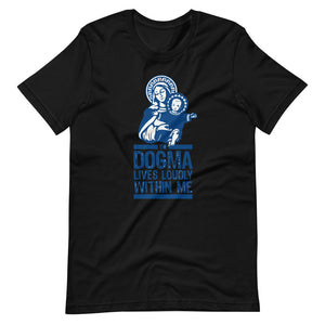 Dogma Lives Within Me T-Shirt