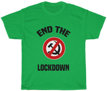 Load image into Gallery viewer, End The Lock Down T Shirt (Anti Communism Protest)