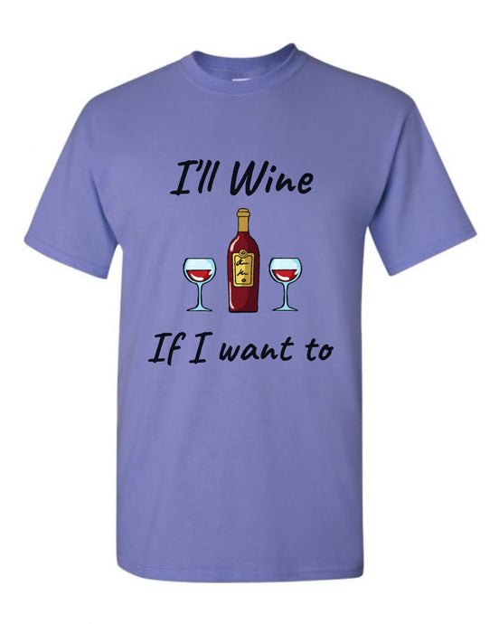 I'll Wine if I Want to T-Shirt