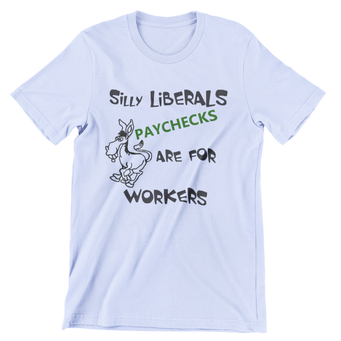 Silly Liberals T Shirt
