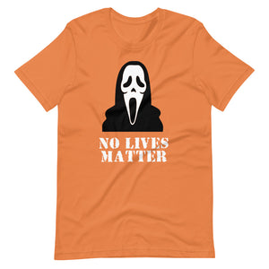 No Lives Matter Scream T-Shirt