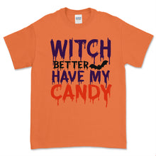 Load image into Gallery viewer, Witch Better Have My Candy Halloween T-Shirt