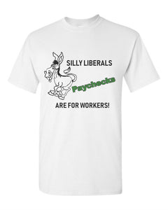 Silly Liberal T Shirt!
