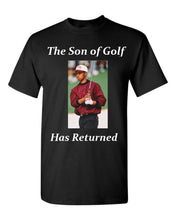 Load image into Gallery viewer, The Son of Golf Has Returned T-Shirt