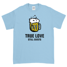 Load image into Gallery viewer, True Love Exists T-Shirt