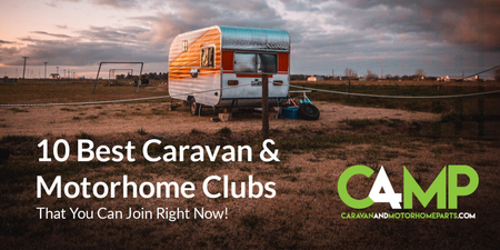 10 Best Caravan & Motorhome Clubs You Can Join Right Now