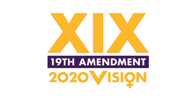 19th Amendment: 2020 Vision Open Aug 26 to Sep 30