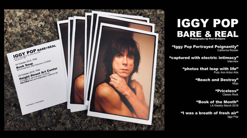 "Iggy Pop ""Bare & Real"" Book Signing & Slideshow with Photographer Paul McAlpine + New Zoltron Print Release - October 25, 2019"