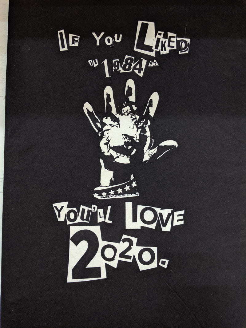 "If You Liked ""1984"" You'll Love 2020 Tee"