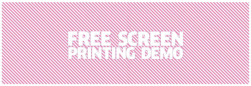 Free Screen Printing Demo