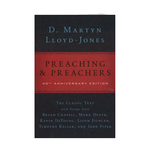 Preaching & Preachers - D. Martin Lloyd-Jones