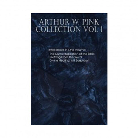 Arthur W. Pink Collection Vol 1