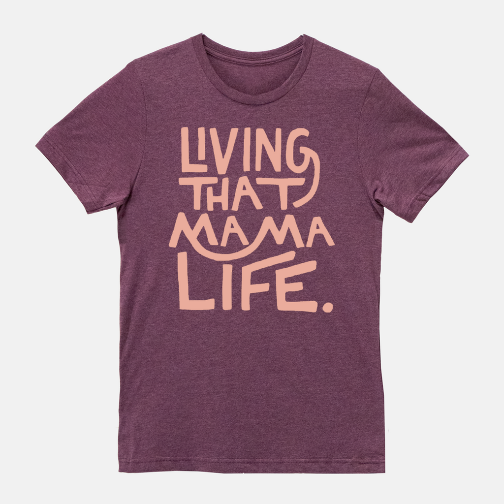 Living That Mama Life Maroon Tee