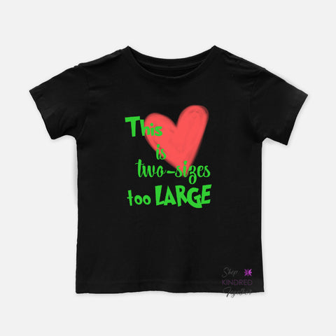 Heart Two Sizes Too Large Toddler Tee