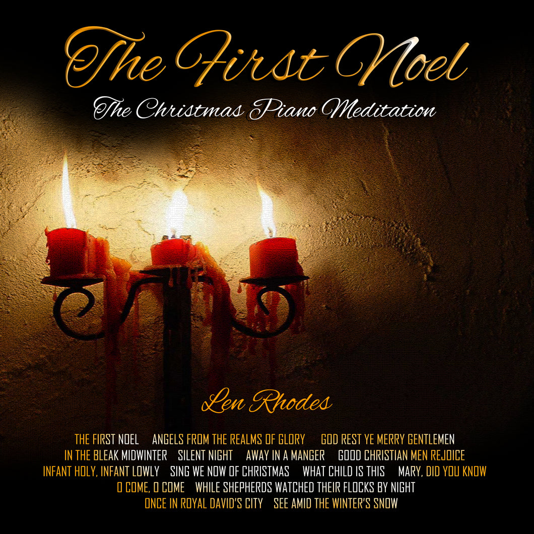 The First Noel ~ The Christmas Piano Meditation CD by Len Rhodes