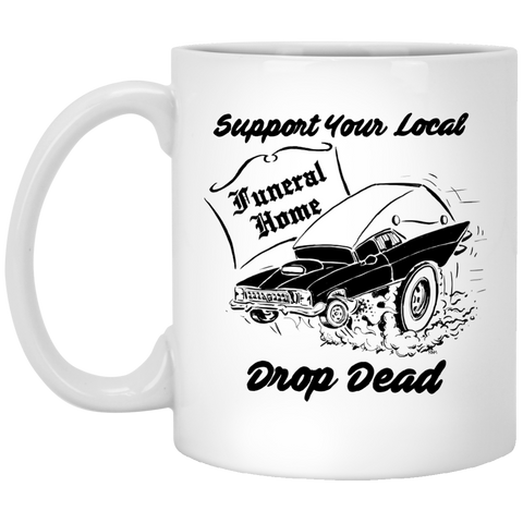 Support Your Local Funeral Home Mug