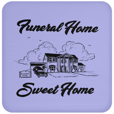 Funeral Home Sweet Home Drink Coaster