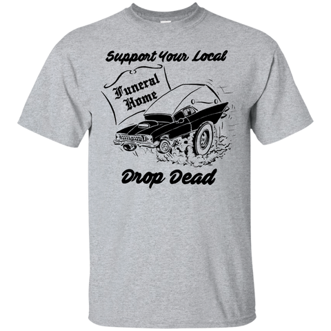 Support Your Local Funeral Home T-Shirt