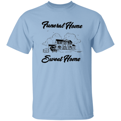 Funeral Home Sweet Home T-Shirt
